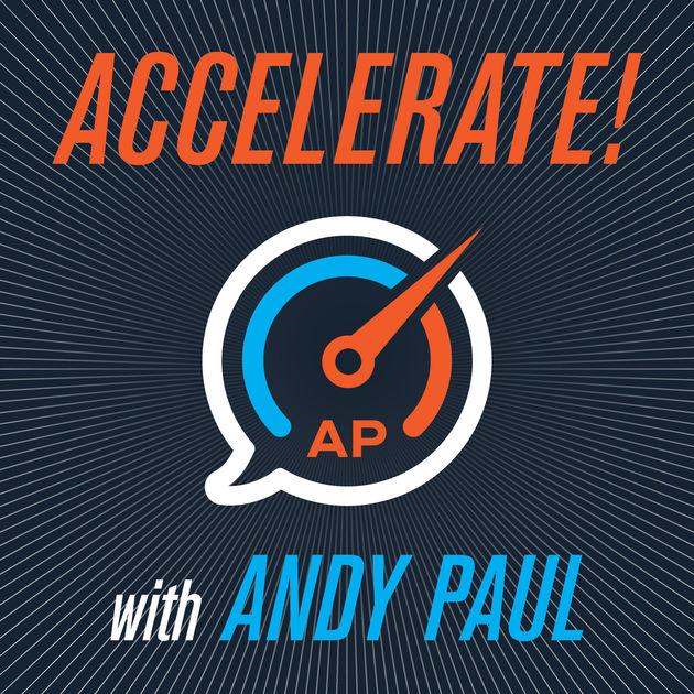 Accelerate with Andy Paul sales podcasts