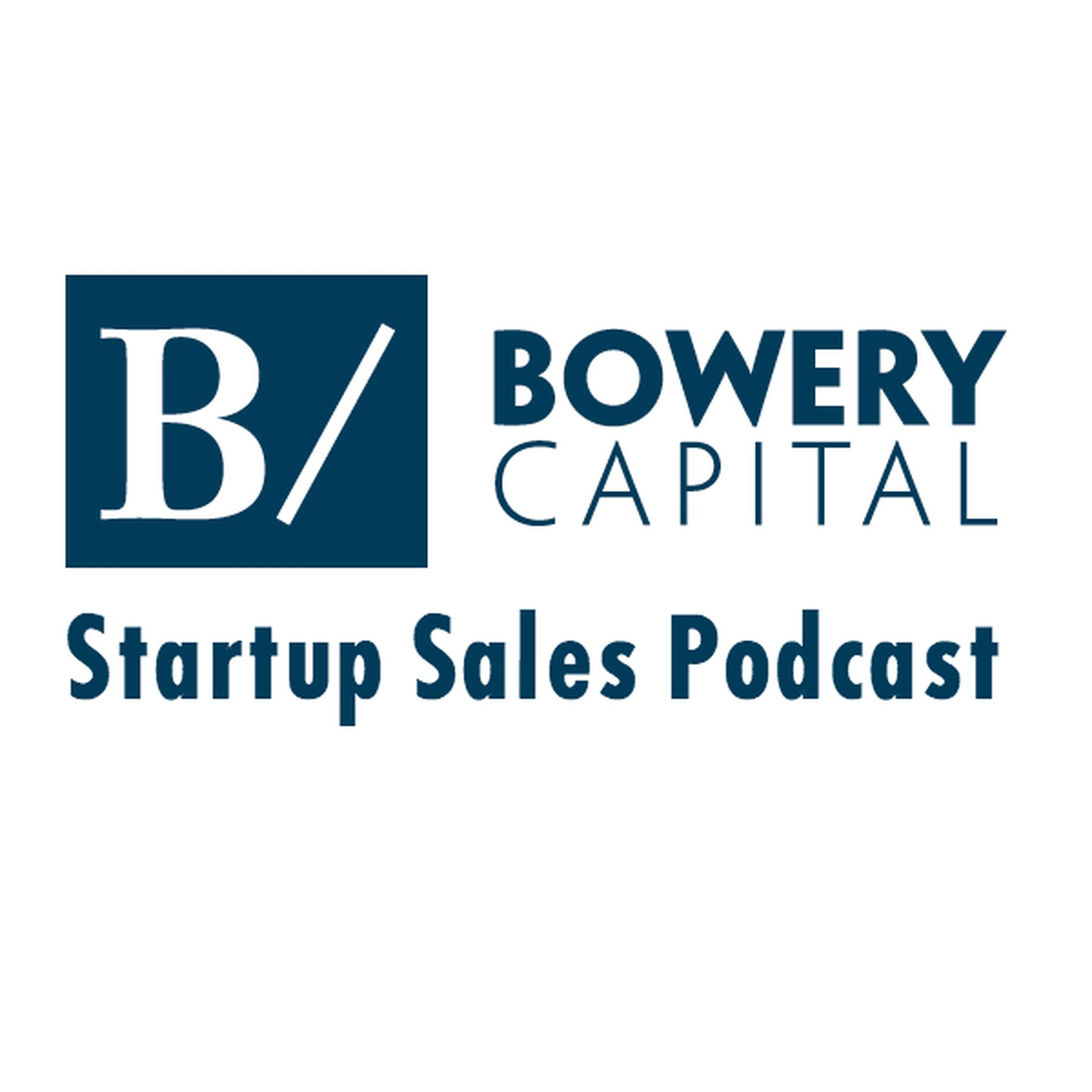 Bowery Capital Startup Sales Podcasts